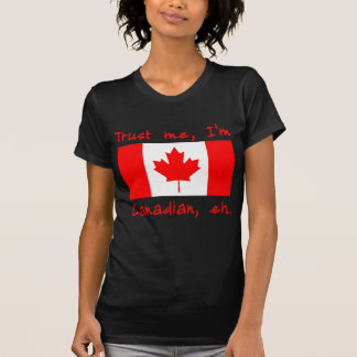 Trust Me I'm Canadian Products T-Shirt