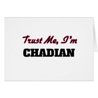 Trust me I'm Chadian Greeting Cards