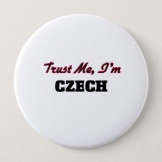 Trust me I'm Czech 10 Cm Round Badge