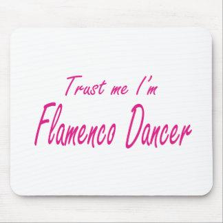 Trust me , I'm Flamenco Dancer Mouse Pad