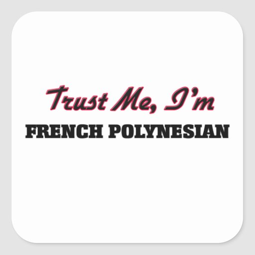 Trust me I'm French Polynesian Sticker
