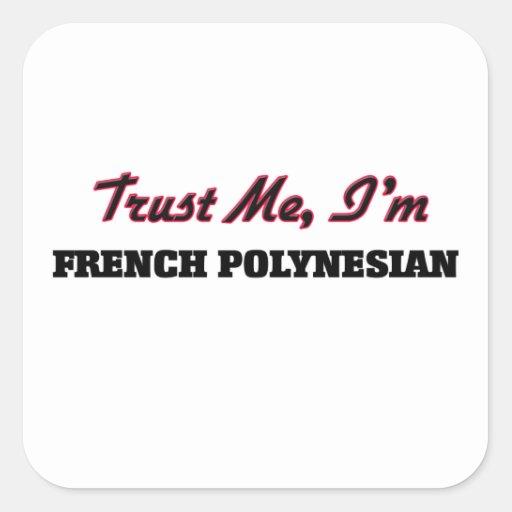 Trust me I'm French Polynesian Square Sticker