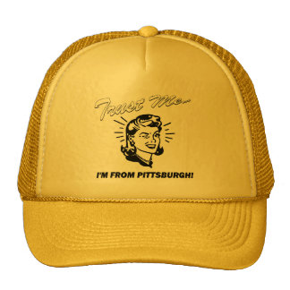 Trust Me I'm From Pittsburgh Cap