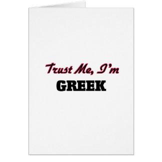 Trust me I'm Greek Greeting Card