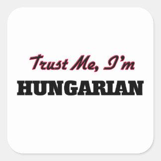 Trust me I'm Hungarian Square Sticker
