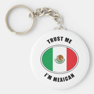 Trust Me I'm Mexican Basic Round Button Key Ring