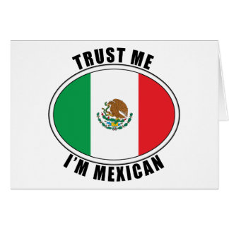 Trust Me I'm Mexican Card