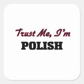 Trust me I'm Polish Square Sticker