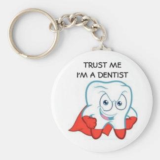 Trust me! I'm to DENTIST Key Ring