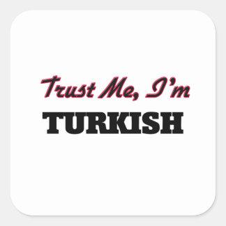 Trust me I'm Turkish Square Sticker