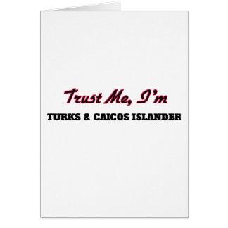 Trust me I'm Turks & Caicos Islander Greeting Cards