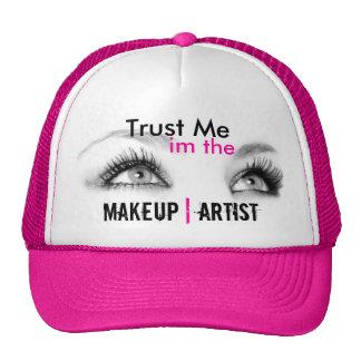 Trust me in the makeup artist cap