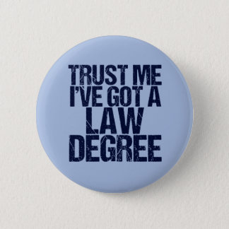 Trust Me Lawyer 6 Cm Round Badge