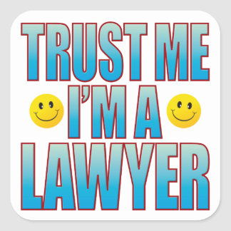 Trust Me Lawyer Life B Square Sticker