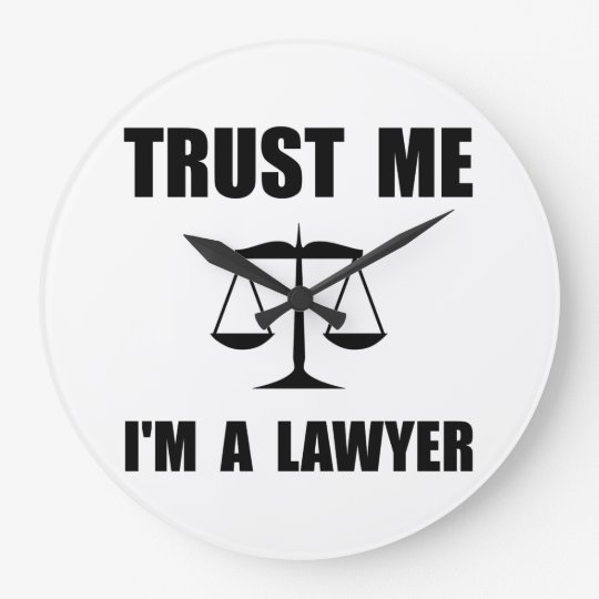 Trust Me Lawyer Wall Clock