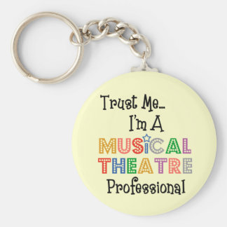 Trust Me...Musical Theatre Pro Keychain