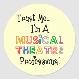 Trust Me...Musical Theatre Pro Stickers