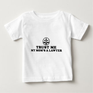 Trust Me My Mom's A Lawyer Baby T-Shirt
