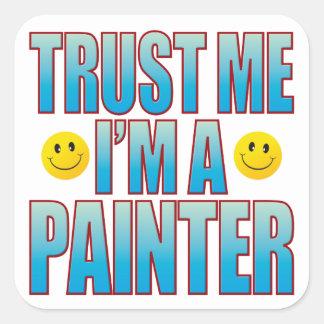 Trust Me Painter Life B Square Sticker