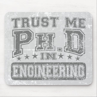 Trust Me Ph D In Engineering Mousepads