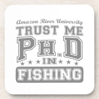 Trust Me Ph D In Fishing Drink Coaster