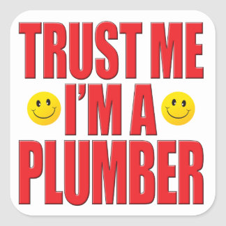 Trust Me Plumber Life Square Sticker