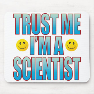 Trust Me Scientist Life B Mouse Pad