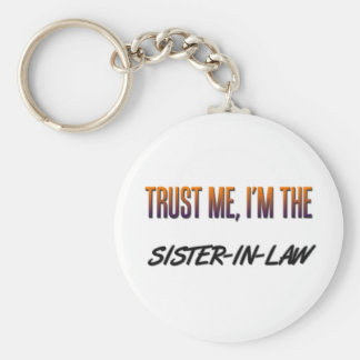 Trust Me Sister-in-Law Basic Round Button Key Ring