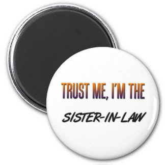 Trust Me Sister-in-Law 6 Cm Round Magnet