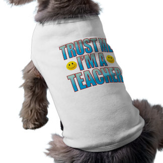 Trust Me Teacher Life B Sleeveless Dog Shirt