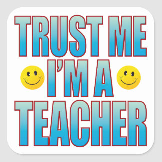 Trust Me Teacher Life B Square Sticker