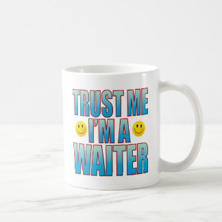 Trust Me Waiter Life B Coffee Mug