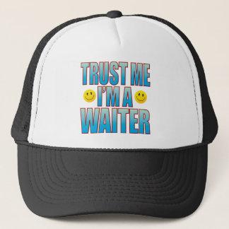 Trust Me Waiter Life B Trucker Hat