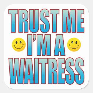 Trust Me Waitress Life B Square Sticker