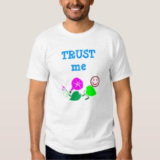 Trust Me  :  Wisdom  n  Decorations Shirts