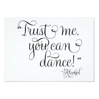Trust me you can dance - Alcohol , Wedding Sign, 13 Cm X 18 Cm Invitation Card