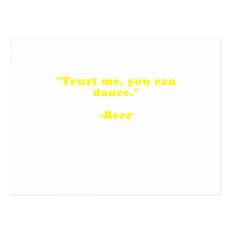 Trust Me You Can Dance Beer Postcard