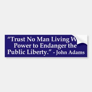 Trust No Man ... John Adams Quotation Sticker Bumper Sticker