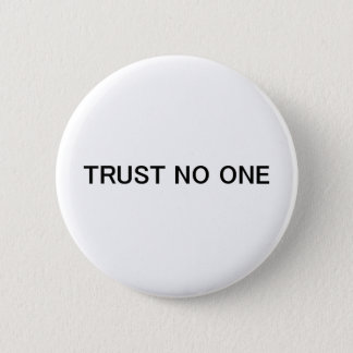 Trust No One 6 Cm Round Badge