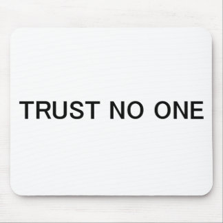 Trust No One Mouse Mat