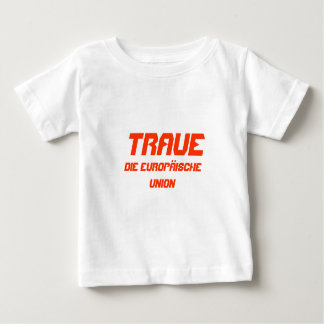 Trust The European Union Baby T-Shirt