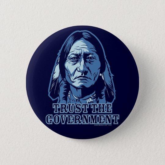 Trust The Government 6 Cm Round Badge