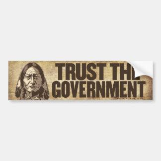 Trust the Government Bumper Sticker