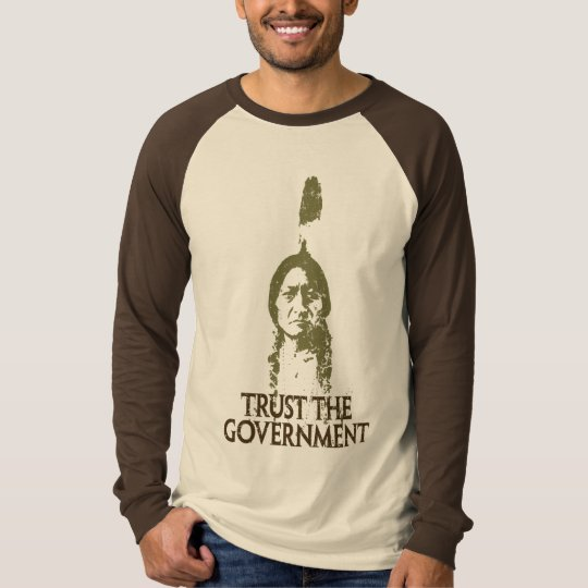 Trust the Government T-Shirt