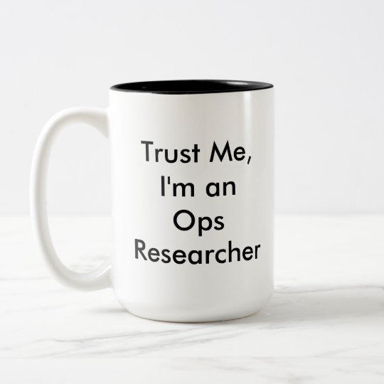 Trust the Ops Researcher Mug