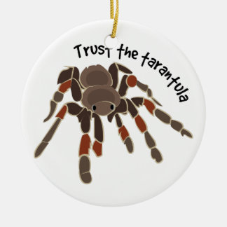Trust The Tarantula Round Ceramic Decoration