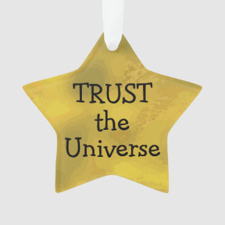 TRUST the Universe Abstract Gold Inspiring Quote Ornament