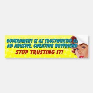Trust Your Government Bumper Sticker