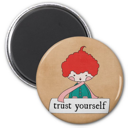 Trust Yourself By Linda Tieu Magnet