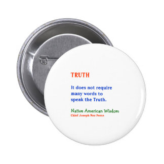 TRUTH :  American Indian Words of Wisdom 6 Cm Round Badge